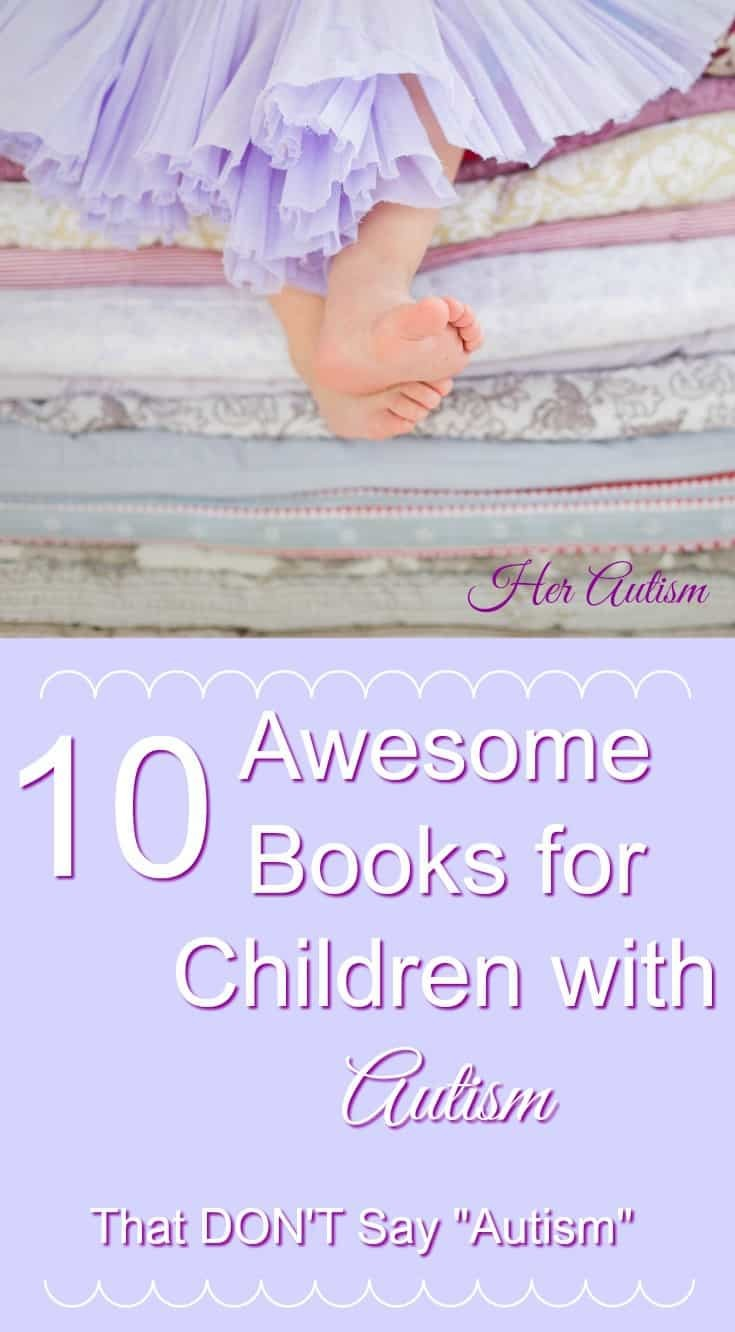 As an autist, my favorite books when I was little never mentioned autism, yet I deeply felt their message. Here a list of my 10 favorite books for children with autism that don't say autism. I hope parents enjoy sharing with sons and daughters and teachers enjoy sharing with their students. Enjoy these fun lessons! #booksaboutautism #autism #booksforchildrenwithautism #booksandautism #highfunctioningautism #autismandparenting #teachingandautism