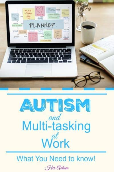 Autism and Multi-tasking at Work